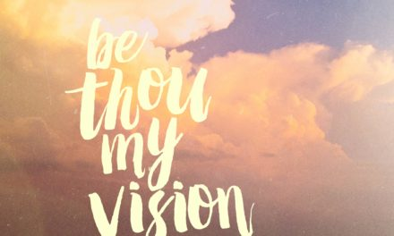 Hymn: Be Thou My Vision