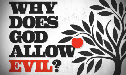 Sermon: Why Does God Allow Evil?
