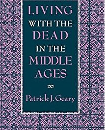 "Book Review – ""Living With the Dead in the Middle Ages"""