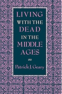 """Book Review – """"Living With the Dead in the Middle Ages"""""""