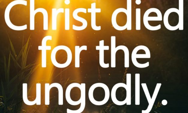 Sermon: Christ Died For The Ungodly