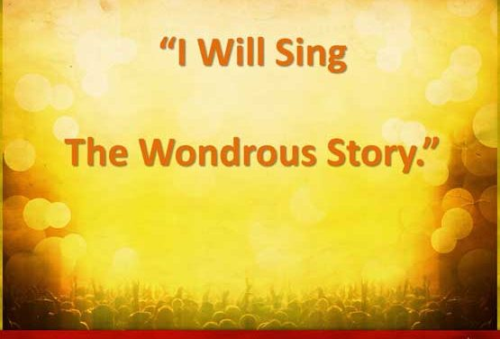 Hymn: I Will Sing The Wondrous Story