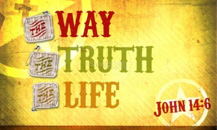 Sermon: I Am The Way, Truth, And Life